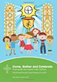 Maeve Mahon Come, Gather and Celebrate Praying the New Missal with Children, 5th & 6th Class