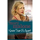 Never Tear Us Apartby Mary Malone