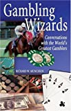 Gambling Wizards: Conversations with the Worlds Greatest Gamblers