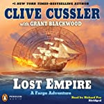 Lost Empire: A Fargo Adventure (       ABRIDGED) by Clive Cussler, Grant Blackwood Narrated by Richard Poe