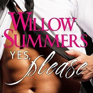 Yes, Please: Please, Book 1 Hörbuch von Willow Summers Gesprochen von: Kirsten Leigh
