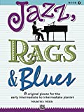 Jazz, Rags & Blues, Book 2: 8 Original Pieces for the Early Intermediate to Intermediate Pianist