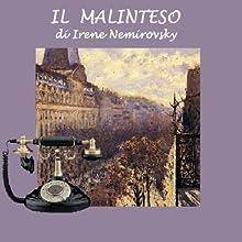 Il malinteso [The Misunderstanding] (       UNABRIDGED) by Irene Nemirovsky Narrated by Silvia Cecchini