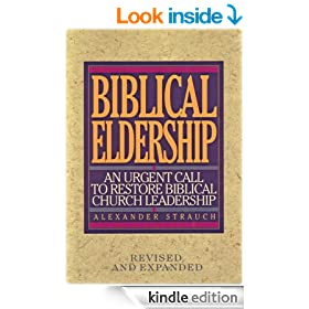 Biblical Eldership: An Urgent Call to Restore Biblical Church Leadership