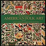 The Flowering of American Folk Art (1776 - 1876)