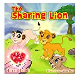 Children s books : The Sharing Lion ,( Illustrated Picture Book for ages 3-8. Teaches your kid the value of sharing) (Beginner readers) (Bedtime ... skills for kids collection) (Volume 9)