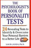 img - for The Psychologist's Book of Personality Tests: Twenty-Four Revealing Tests to Identify and Overcome Your Personal Barriers to a Better Life book / textbook / text book