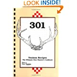 301 Venison Recipes: The Ultimate Deer Hunter's Cookbook by Deer & Deer Hunting Staff