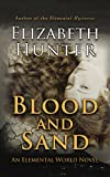 Blood and Sand: An Elemental World Novel