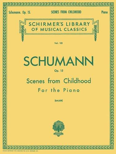 Scenes from Childhood, Op. 15 (Kinderszenen): Piano Solo