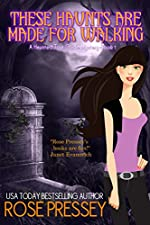 These Haunts Are Made For Walking (Haunted Tour Guide Mystery Book 1)