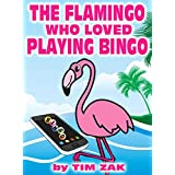 Children's Books: THE FLAMINGO WHO LOVED PLAYING BINGO! (Fun, Cute, Rhyming Bedtime Story for Toddlers & Beginner Readers about Frank the Flamingo who Loved Playing BINGO!)