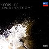 Nico Muhly: I Drink the Air Before Me