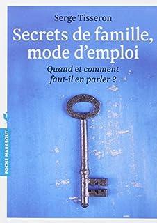 Secrets de famille, mode d'emploi : quand et comment faut-il en parler ?