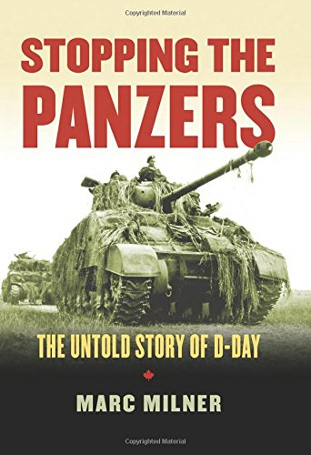 Stopping the Panzers: The Untold Story of D-Day (Modern War Studies (Hardcover))