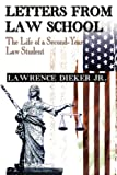 Letters from Law School: The Life of a Second-Year Law Student (0595009751) by Lawrence Dieker Jr.