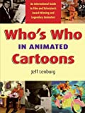 Who's Who in Animated Cartoons: An International Guide to Film And Television's Award-Winning And Legendary Animators