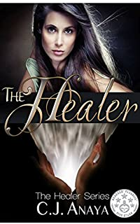 The Healer: A Young Adult Romantic Fantasy by C. J. Anaya ebook deal
