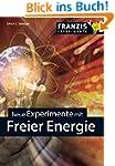 Neue Experimente mit Freier Energie (...