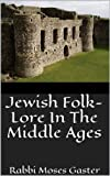 img - for Jewish Folk-Lore In The Middle Ages book / textbook / text book