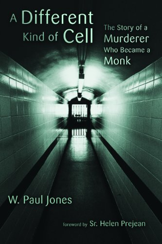 A Different Kind of Cell: The Story of a Murderer Who Became a Monk, W. Paul Jones