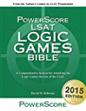 The PowerScore LSAT Logic Games Bible 2015 Edition (The PowerScore LSAT Bible Series)