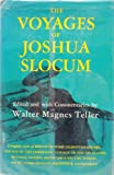 The Voyages of Joshua Slocum: Voyage of the Liberdade; Voyage of the Destroyer from New York to Brazil; Sailing Alone Around the World; Rescue of Some Gilbert Islanders