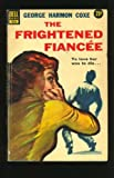 The Frightened Fiancee
