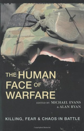 the human face of warfare killing fear amp chaos in battle