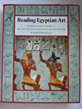 Reading Egyptian Art: Hieroglyphic Guide to Ancient Egyptian Painting and Sculpture