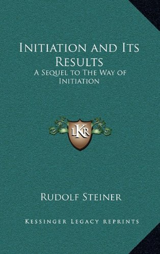 Initiation and Its Results: A Sequel to the Way of Initiation
