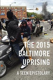 2015 Baltimore Uprising: A Teen Epistolary