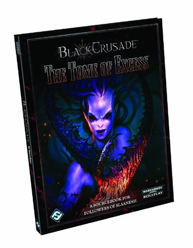 Read Online: Black Crusade - The Tome of Excess: #PDF#Download
