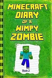 Minecraft: Diary of a Wimpy Zombie Book 2: Legendary Minecraft Diary. An Unnoficial Minecraft Book for Kids (Minecraft Books)