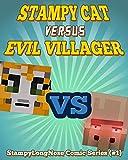Stampy Cat Versus Evil Villager: StampyLongNose Comic Series (#1) (StampyLongNose Comics)