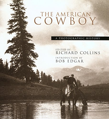 The American Cowboy: A Photographic History