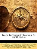 Traite Theorique Et Pratique de Droit Civil ...