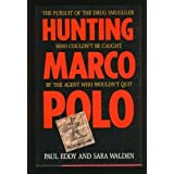 Hunting Marco Polo: Pursuit and Capture of Howard Marksby Paul Eddy