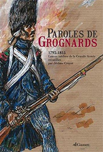 Paroles de grognards, 1792-1815. Lettres inédites ... 51c%2BQV-Ho8L