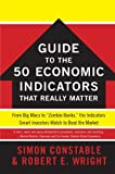 img - for WSJ Guide to the 50 Economic Indicators That Really Matter From Big Macs to