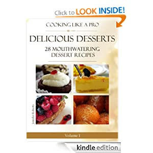 FREE KINDLE BOOK: Delicious Desserts: 28 Mouthwatering Dessert Recipes
