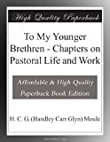 img - for To My Younger Brethren - Chapters on Pastoral Life and Work book / textbook / text book