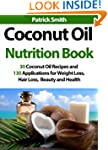 Coconut Oil Nutrition Book: 30 Coconu...
