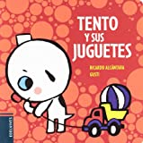 img - for Tento y sus juguetes / Tento and his Toys (El Perrito Tento / Tento the Puppy) (Spanish Edition) book / textbook / text book