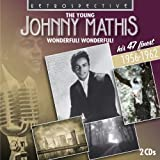 The Young Johnny Mathis: Wonderful Wonderful! (His 47 Finest 1956 - 1962)
