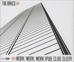 Work, Work, Work (Pub, Club, Sleep) CD1