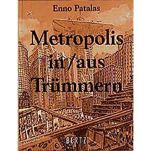 Metropolis in/aus Trümmern: Eine Filmgeschichte