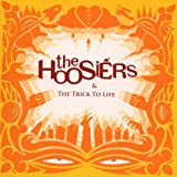 echange, troc The Hoosiers - The Trick To Life