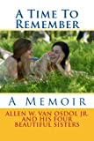 img - for A Time To Remember: A Memoir book / textbook / text book