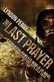 The Last Prayer: A Silo Story (Last Silo #1)